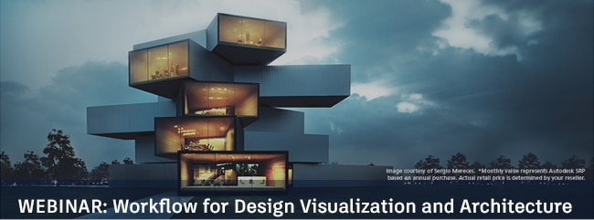Webinar: Workflow for Design Visualization and Architecture