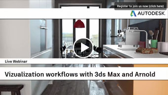 Live Webinar - Visualization workflows with 3ds Max and Arnold