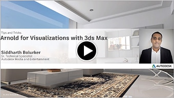 Arnold for Visualizations with 3ds Max  - Tips & Tricks Webinar