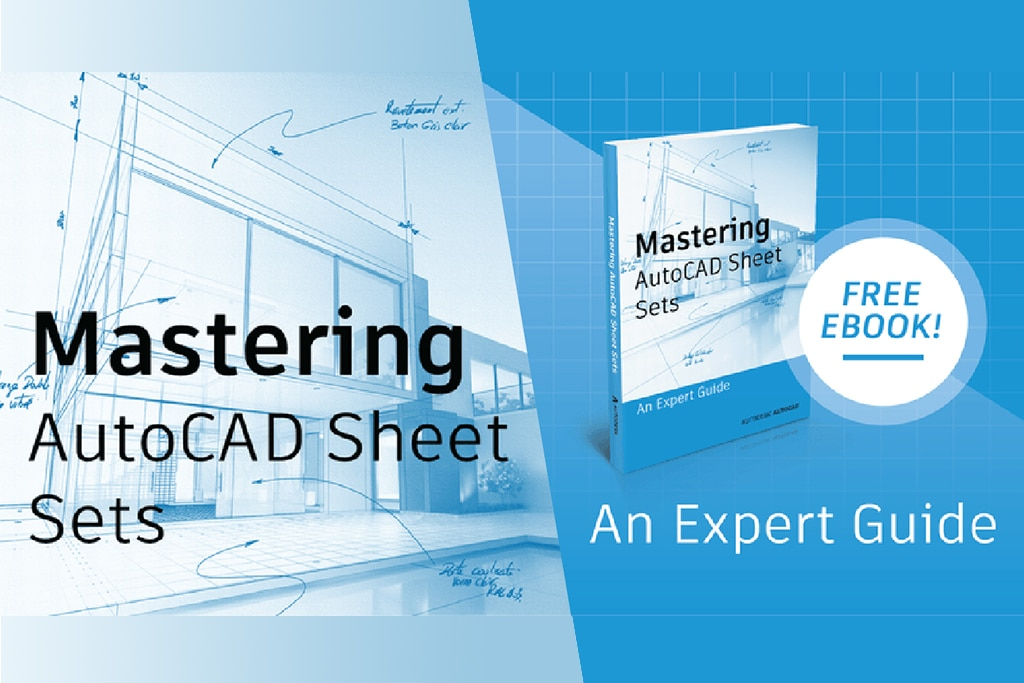Mastering AutoCAD Sheet Sets | Autodesk CAD Managers