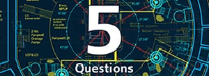 5 Questions for CAD users