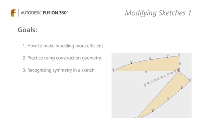 Using sketch to make modeling more efficient, practice construction geometry, and recognizing symmetry.